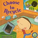 Choose to Recycle, Elizabeth Bewley, 1581179049