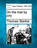 On the trial by Jury, Thomas Starkie, 124005761X