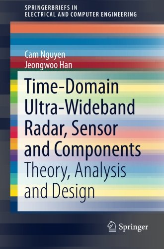 Time-Domain Ultra-Wideband Radar, Sensor and Components: Theory, Analysis and Design (SpringerBriefs in Electrical and Computer ()