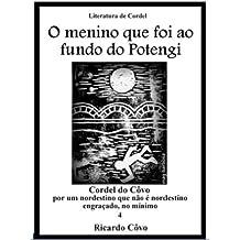 O menino que foi ao fundo do Potengi (Cordel do Côvo Livro 4) (Portuguese Edition) Aug 25, 2013