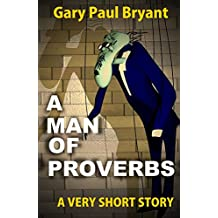 A Man of Proverbs: A Very Short Story