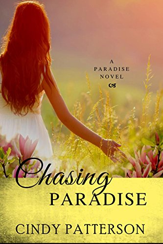 Chasing Paradise (A Paradise Novel Book 1) by [Patterson, Cindy]