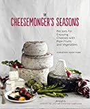 img - for The Cheesemonger's Seasons: Recipes for Enjoying Cheeses with Ripe Fruits and Vegetables book / textbook / text book