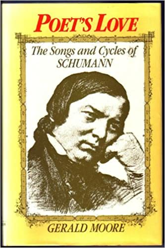 Poets Love The Songs And Cycles Of Schumann Gerald Moore