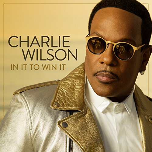 In It To Win It (Best Of Charlie Wilson Cd)