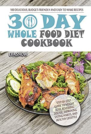 30 day whole food diet cookbook 100 delicious and easy whole 30 print list price 1599 forumfinder
