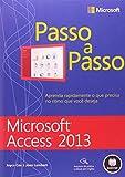 O jeito inteligente de aprender o Microsoft Access 2013 — um passo de cada vez! Aprenda rapidamente a criar e gerenciar o seu próprio banco de dados com o Access 2013. Com a série Passo a Passo, você dita o ritmo, aprendendo o que precisa no momento ...