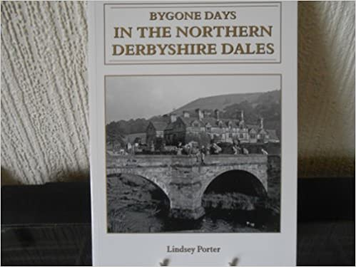 Bygone Derbyshire Dales: The North