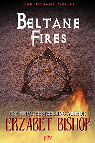 Beltane Fires: A Pagan Holiday Romance (The Pagans Book 1) by [Bishop, Erzabet]