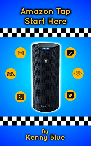 Amazon Tap: Let's Start Here: Amazon Tap   Your Ultimate Guide On This Portable and Intelligent - Portable Book Speaker