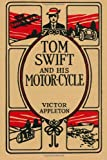 Tom Swift and His Motor-Cycle, Victor Appleton, 0615957919