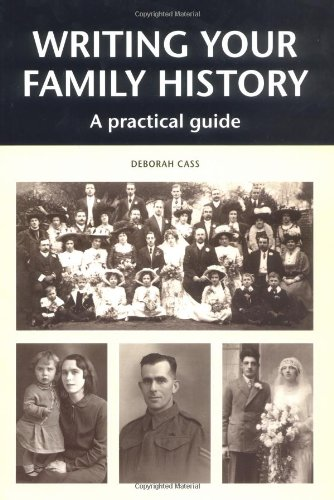 writing your family history a practical guide deborah cass  writing your family history a practical guide deborah cass 9781861267030 com books