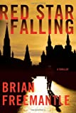 Red Star Falling, Brian Freemantle, 1250032245