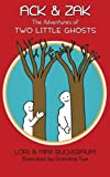 Ack and Zak - the Adventures of Two Little Ghosts, Lori Buchsbaum, 1490403191