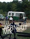Aernout Mik, Laurence Kardish, Kelly Sidley, 0870707426