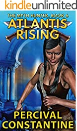 Atlantis Rising (The Myth Hunter Book 6)