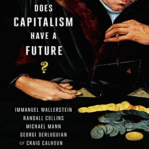 Does Capitalism Have a Future? Hörbuch