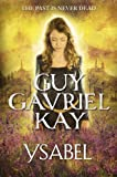 Ysabel by Guy Gavriel Kay front cover