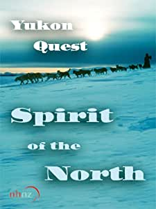 Yukon Quest: Spirit Of The North