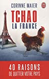 Tchao la France : 40 raisons de quitter votre pays
