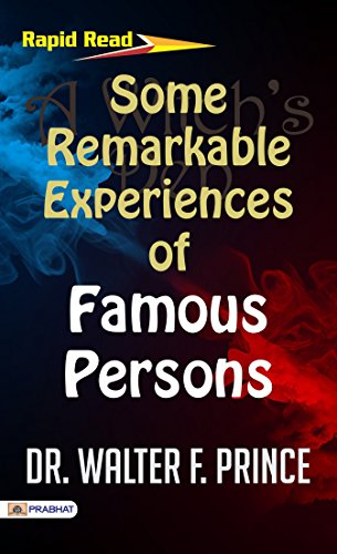 Some Remarkable Experiences of Famous Persons