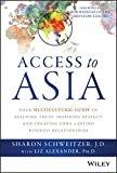 img - for Access to Asia: Your Multicultural Guide to Building Trust, Inspiring Respect, and Creating Long-Lasting Business Relationships book / textbook / text book