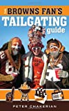 The Browns Fans' Tailgating Guide, Peter Chakerian, 1598510452
