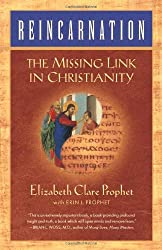 REINCARNATION:MISSING LINK IN: The Missing Link in Christianity