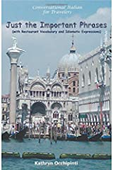 Conversational Italian for Travelers: Just the Important Phrases (with Restaurant Vocabulary and Idiomatic Expressions) (English and Italian Edition) Paperback