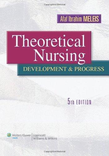 Theoretical Nursing: Development and Progress by Brand: Wolters Kluwer/Lippincott Williams Wilkins