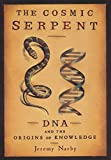 img - for Cosmic Serpent: DNA and the Origins of Knowledge book / textbook / text book