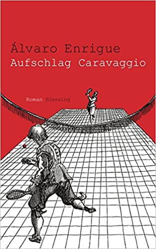 Aufschlag Caravaggio Amazonde álvaro Enrigue Peter Kultzen Bücher