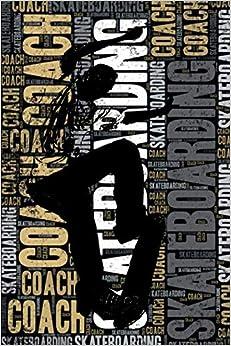 Descargar PDF Skateboarding Coach Journal: Cool Blank Lined Skateboarding Lovers Notebook For Coach And Skateboarder