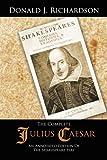 The Complete Julius Caesar, Donald J. Richardson, 1481775022