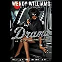 Drama Is Her Middle Name Audiobook by Wendy Williams, Karen Hunter Narrated by Lizzie Cooper Davis