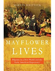 Mayflower Lives: Pilgrims in a New World and the Early American Experience