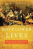 Mayflower Lives: Pilgrims in a New World and the