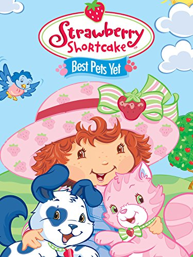 Strawberry Shortcake: Best Pets Yet