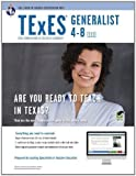 TExES Generalist 4-8 (111) with online Practice Exams (TExES Teacher Certification Test Prep) 1st (first) Edition by Semingson Ph.D., Dr. Peggy, Cavallo Ph.D., Dr. Ann [2012]