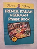 Rick Steves' French, Italian and German Phrasebook and Dictionary, Rick Steves, 1562612174