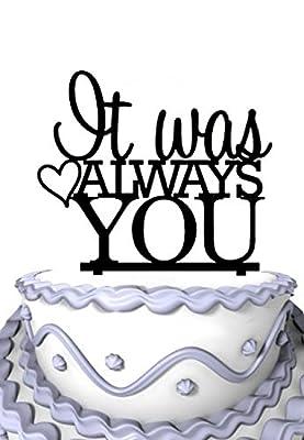 Meijiafei Script It Was Always You Custom Wedding Acrylic Cake Topper