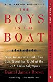 The Boys in the Boat: Nine Americans and Their Epic Quest for Gold at the 1936 Berlin Olympics by Brown, Daniel James (May 27, 2014) Paperback