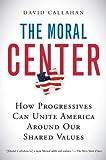 The Moral Center, David Callahan, 0156032988