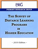 The Survey of Distance Learning Programs in Higher Education, 2010 Edition, Primary Research Group, 1574401475