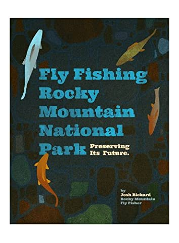 Fly Fishing Rocky Mountain National Park - Preserving Its Future (Rocky Mountain National Park Dvd)