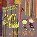 Saucy and Bubba: A Hansel and Gretel Tale Audiobook by Darcy Pattison Narrated by Monica Clark-Robinson