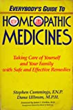 Everybody's Guide to Homeopathic Medicines, Stephen Cummings and Dana Ullman, 0874773245