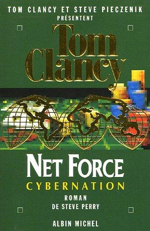 Net Force 6. Cybernation (Romans, Nouvelles, Recits (Domaine Etranger)) (French Edition) PDF
