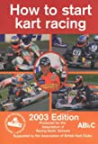 How to Start Kart Racing 2003: Produced for the Association of Racing Karts' Schools
