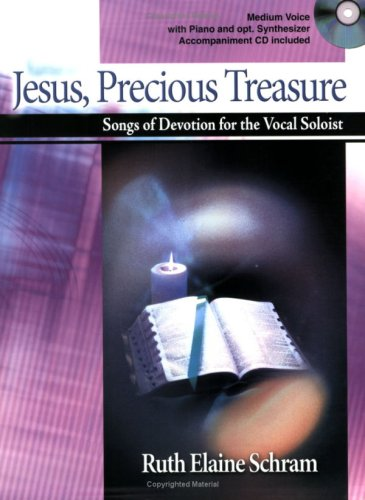 Jesus, Precious Treasure: Songs of Devotion for the Vocal Soloist (Medium Voice, with Piano and opt. Synthesizer Accompaniment CD Included) pdf